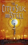 The City of Silk and Steel by Mike Carey