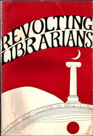 Revolting Librarians by Celeste West