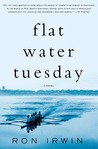 Flat Water Tuesday: A Novel