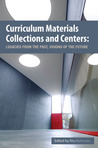 Curriculum Materials Collections and Centers: Past Legacies, Future Visions
