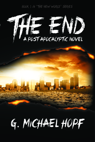 The End - A Post Apocalyptic Novel
