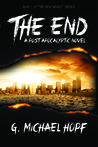 The End: A Postapocalyptic Novel (The New World Series, #1)