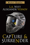 Capture & Surrender (Market Garden, #5)