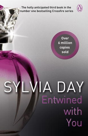 Entwined with You (Crossfire #3) by Sylvia Day