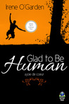Glad to Be Human
