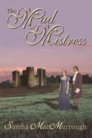 The Mad Mistress by Sorcha MacMurrough