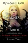 The Arrival of Armando DeLeon (In Darkness We Must Abide, #3)