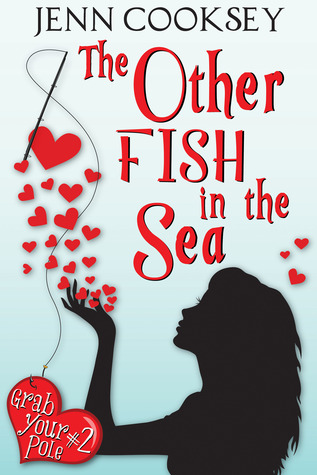 The Other Fish in the Sea (Grab Your Pole, #2)