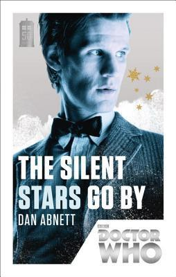 Doctor Who: The Silent Stars Go By (Doctor Who: New Series Adventures Specials #2)