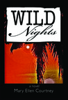 Wild Nights by Mary Ellen Courtney