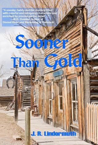 Sooner Than Gold by J.R. Lindermuth