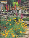Canadian Gardening's Creating A Garden: Designs For Every Kind Of Garden From Country Settings To Urban Spaces
