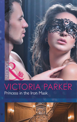 Princess in the Iron Mask by Victoria Parker