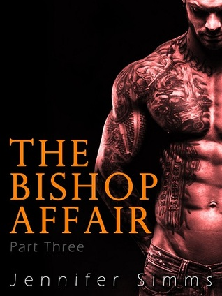 The Bishop Affair (Dominated the Billionaire Brothers - Part Three) by Jennifer Simms