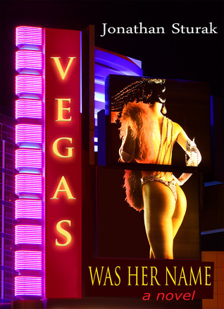 Vegas Was Her Name by Jonathan Sturak