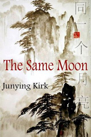 The Same Moon by Junying Kirk