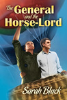 The General and the Horse-Lord (The General and the Horse-Lord #1)