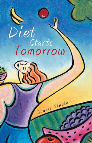 Diet Starts Tomorrow by Louise Ginglo