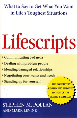 Lifescripts: What to Say to Get What You Want in Life's Toughest Situations