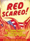 Red Scared!: The Commie Menace in Propaganda and Popular Culture