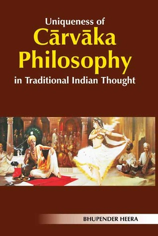 Uniqueness of Carvaka in Traditional Indian Philosophy