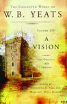 A Vision: The Original 1925 Version (The Collected Works of W.B. Yeats, Volume 8)