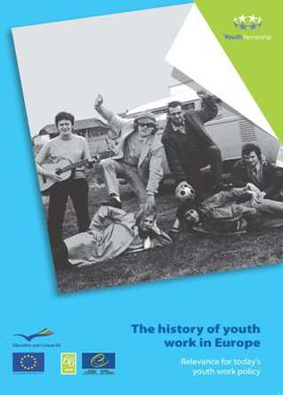 The History of Youth Work in Europe: Relevance for Today's Youth Work Policy