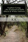 Explore Coorg - the Scotland of India: A Travel Guide from Indian Columbus