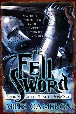 The Fell Sword by Miles Cameron (The Traitor Son #2)