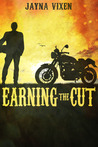 Earning the Cut (Riding the Line, #1)