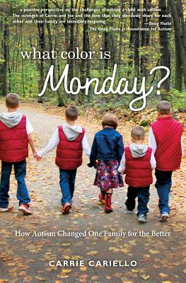 Review What Color is Monday? How Autism Changed One Family for the Better by Carrie Cariello PDF