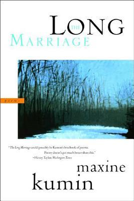 The Long Marriage by Maxine Kumin
