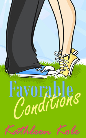 Favorable Conditions by Kathleen Kole