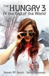 At the End of the World (The Hungry, #3)