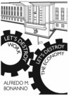 Let's Destroy Work, Let's Destroy the Economy