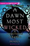 A Dawn Most Wicked (Something Strange and Deadly, 0.5)