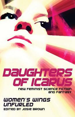 Daughters of Icarus by Josie E. Brown