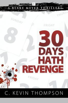 Thirty Days Hath Revenge by C. Kevin Thompson