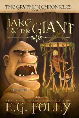 Jake & the Giant (The Gryphon Chronicles #2)