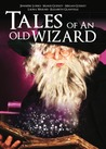 Tales of an Old Wizard