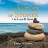 The Voices of Stones on Loss & Hope