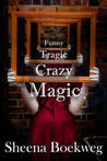 Funny Tragic Crazy Magic (Tragic Magic, #1)