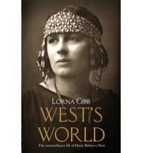 Wests World: The Life and Times of Rebecca West