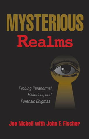 Mysterious Realms by Joe Nickell