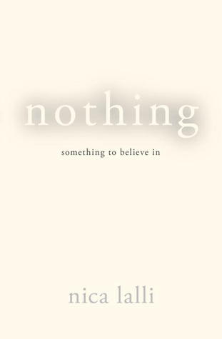 Nothing: Something to Believe in