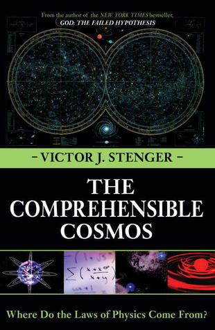 The Comprehensible Cosmos by Victor J. Stenger