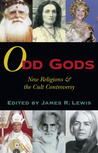 Odd Gods: New Religions and the Cult Controversy