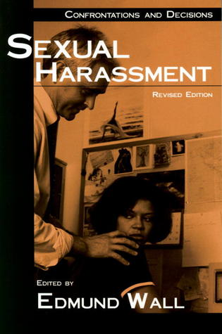 Sexual Harassment: Confrontations and Decisions