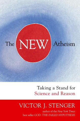 The New Atheism: Taking a Stand for Science and Reason
