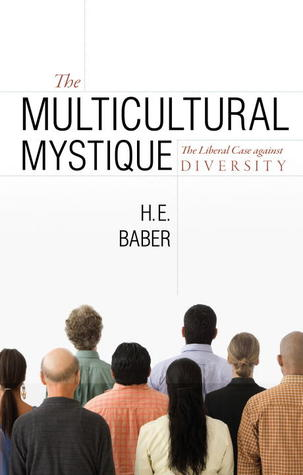 The Multicultural Mystique: The Liberal Case against Diversity